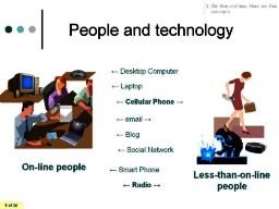 """La idea tiene que ver con unir a las personas que están en línea con las que están """"menos que en línea"""""""
